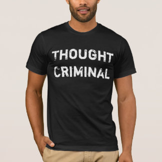 Thought Criminal T Shirt White on Dark