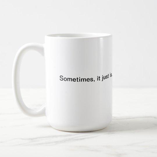 Thought I Knew You Mug