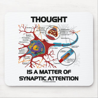 Thought Is A Matter Of Synaptic Attention (Neuron) Mouse Pads