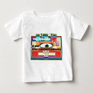 Thought of our inter-connectedness Oneness Baby T-Shirt