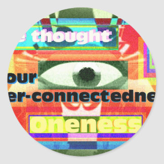Thought of our inter-connectedness Oneness Classic Round Sticker