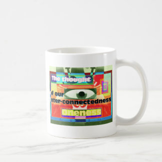 Thought of our inter-connectedness Oneness Coffee Mug