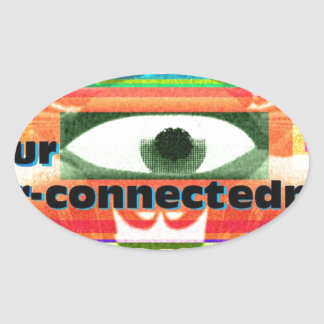 Thought of our inter-connectedness Oneness Oval Sticker