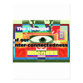 Thought of our inter-connectedness Oneness Postcard