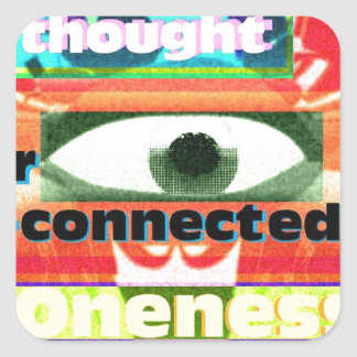 Thought of our inter-connectedness Oneness Square Sticker