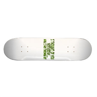 Thought Of You While Throwing Up Skateboard Deck