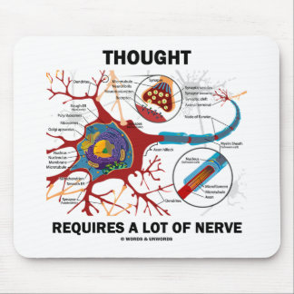 Thought Requires A Lot Of Nerve (Synapse) Mousepads