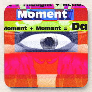 Thoughts and Actions equal Moments =Days Beverage Coaster