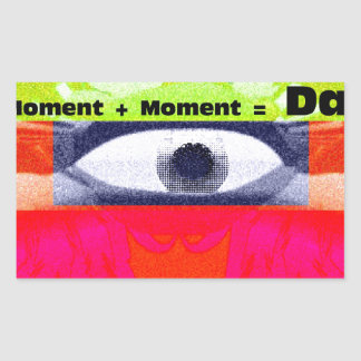 Thoughts and Actions equal Moments =Days Rectangular Sticker