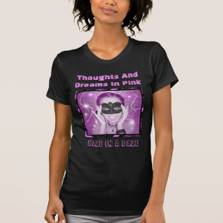Thoughts And Dreams In Pink in Black Tee Shirt