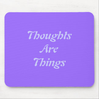 Thoughts Are Things Mouse Pad