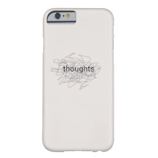Thoughts Barely There iPhone 6 Case