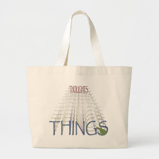 Thoughts become things large tote bag