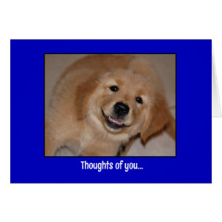 Thoughts of you make me smile...Golden pup Card