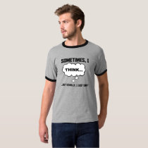 Thoughts? T-Shirt