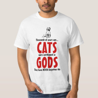 Thousands of years ago cats were worshipped shirt