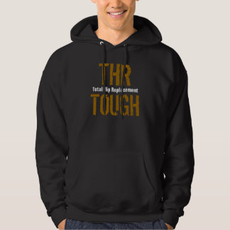 """THR TOUGH - Total Hip Replacement"" Hoodie"