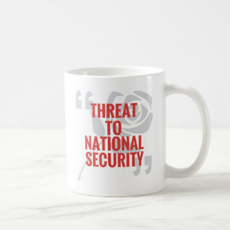 """Threat To National Security"" Classic White Coffee Mug"