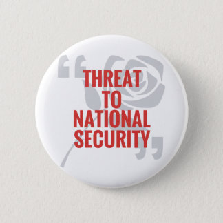 """""""Threat To National Security"""" Pinback Button"""