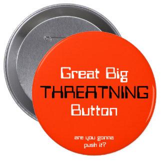 THREATNING, gran BigButton, son usted que va a emp Pin