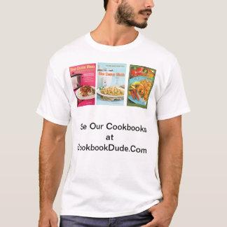 three cookbooks at CookBookDude.Com T-Shirt
