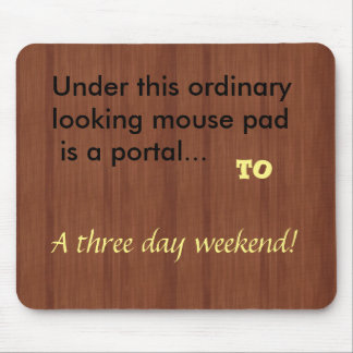 three day weekend humor Mousepad