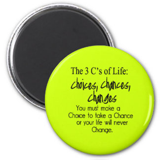 THREE LIFE CHOICES CHANGES CHANCES options 2 Inch Round Magnet