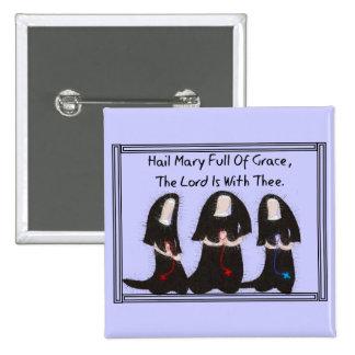 "Three Nuns Kneeling ""Hail Mary Full Of Grace"" Button"