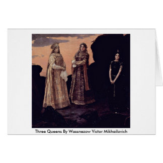 Three Queens By Wassnezow Victor Mikhailovich Greeting Card