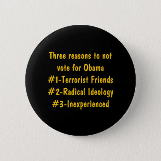 Three rasons to not vote for Obama... - Customized Pinback Button