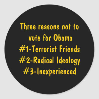 Three reasons not to vote for Obama#1-Terrorist... Stickers