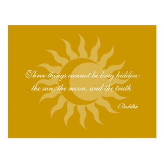 Three Things Cannot Be Long Hidden Buddha Quote Postcard