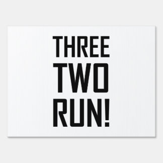 Three Two Run Sign