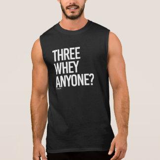 Three Whey Anyone -   - Gym Humor -.png Sleeveless Shirt