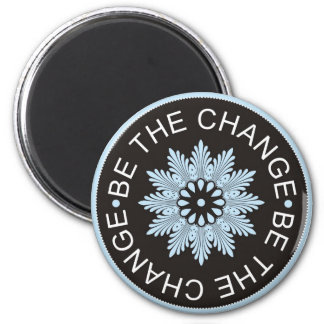Three Word Quotes ~Be The Change~ Fridge Magnets