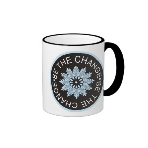 Three Word Quotes ~Be The Change~ Mugs