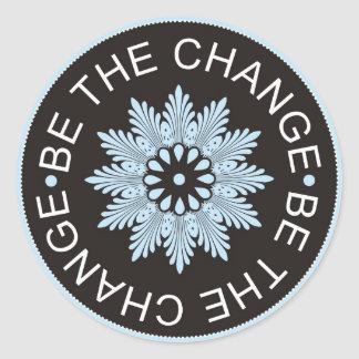 Three Word Quotes ~Be The Change~ Round Sticker