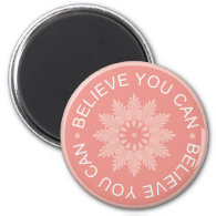 Three Word Quotes ~Believe You Can~ 2 Inch Round Magnet
