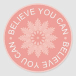 Three Word Quotes ~Believe You Can~ Classic Round Sticker
