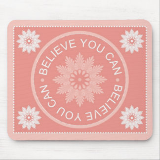 Three Word Quotes ~Believe You Can~ Mouse Pad