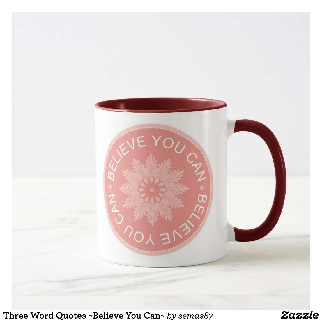 Three Word Quotes ~Believe You Can~ Mug