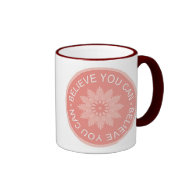 Three Word Quotes ~Believe You Can~ Ringer Coffee Mug