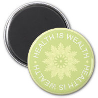 Three Word Quotes ~Health Is Wealth~ 2 Inch Round Magnet