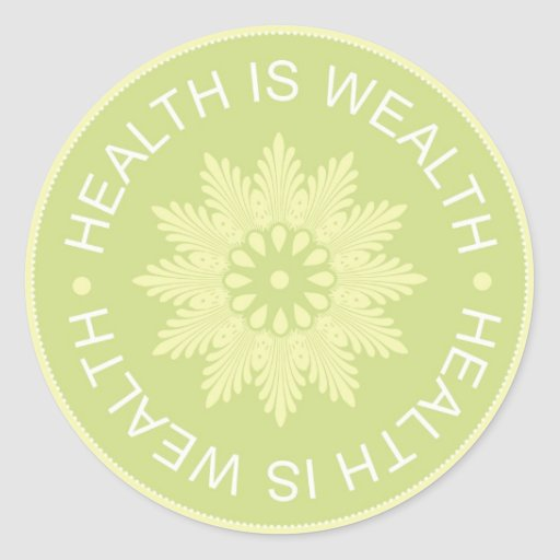 Three Word Quotes ~Health Is Wealth~ Classic Round Sticker
