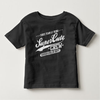Three Years Of Being Supercute Crew (3rd Birthday) Toddler T-shirt