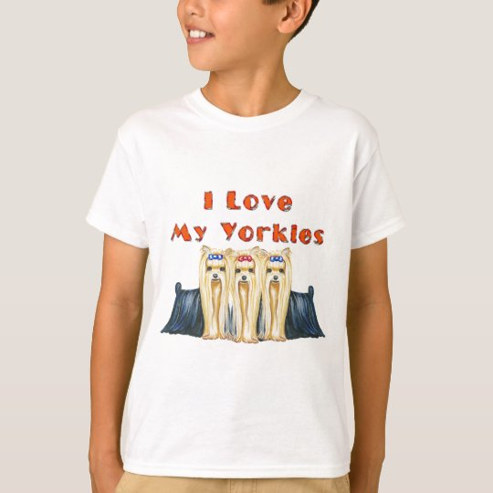 Three Yorkies I Love T-Shirt