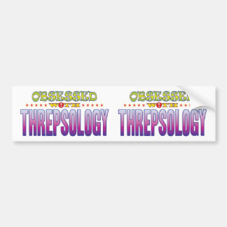 Threpsology 2 Obsessed Bumper Sticker