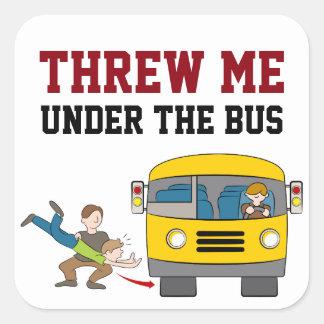Threw Me Under Bus Sticker