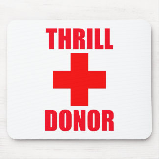 Thrill Donor Mouse Pads