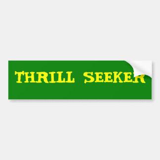 Thrill seeker bumper sticker car bumper sticker